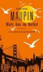 Mary Ann im Herbst: Die allerneuesten Stadtgeschichten (Stadtgeschichten, #8) - Armistead Maupin, Michael Kellner