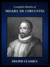 Delphi Complete Works of Miguel de Cervantes (Illustrated) (Series Four) - Miguel de Cervantes Saavedra