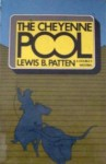 The Cheyenne Pool - Lewis B. Patten