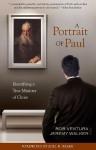 A Portrait of Paul: Identifying a True Minister of Christ - Rob Ventura, Jeremy Walker