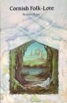 Cornish Folklore - Robert Hunt