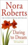Daring to Dream (Dream, #1) - Nora Roberts