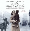 In the Midst of Life - Jennifer Worth, Barbara Flynn
