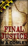 Final Justice (A Lorne Simpkins thriller) - M.A. Comley