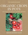 Organic Crops in Pots: How to Grow Your Own Vegetables, Fruits, and Herbs - Deborah Schneebeli-Morrell