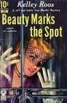 Beauty Marks the Spot - Kelley Roos
