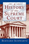 A History of the Supreme Court - Bernard Schwartz