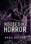Houses of Horror - Hans Holzer