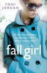 Fall Girl. by Toni Jordan - Toni Jordan