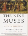 The Nine Muses: A Mythological Path to Creativity - Angeles Arrien