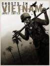 Ghosts in Vietnam - James Carter