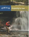 The Orvis Guide to Prospecting for Trout, New and Revised: How to Catch Fish When There's No Hatch to Match - Tom Rosenbauer