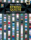 How to Make String Quilts - Bobbie A. Aug, Sharon Newman