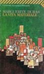 La vita materiale - Marguerite Duras, Laura Frausin Guarino