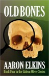 Old Bones (Book Four in the Gideon Oliver Series) - Aaron Elkins