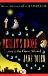 Merlin's Booke: Stories of the Great Wizard - Jane Yolen