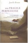Una fragile perfezione - Janelle Brown, Laura Prandino