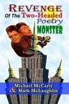Revenge of the Two-Headed Poetry Monster - Michael McCarty, Mark McLaughlin