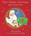 Dear Father Christmas, Get Well Soon - Alan Durant, Vanessa Cabban