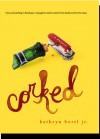Corked: A Memoir - Kathryn Borel