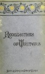Recollections of Writers: With Letters of Charles Lamb, Leigh Hunt, Douglas Jerrold, and Charles Dickens; and a Preface by Mary Cowden Clarke - Charles Cowden Clarke, Mary Cowden Clarke