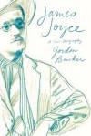 James Joyce: A Biography - Gordon Bowker