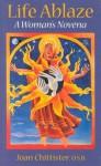 Life Ablaze: A Women's Novena - Joan D. Chittister