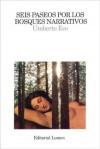 Seis paseos por los bosques narrativos - Umberto Eco