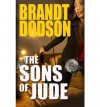 The Sons of Jude (Sons of Jude series) - Brandt Dodson