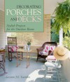 Decorating Porches And Decks: Stylish Projects for the Outdoor Room - Suzanne J.E. Tourtillott