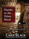 Murder in the Palais Royal (Aimee Leduc Investigations, #10) - Cara Black