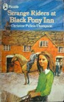 Strange Riders at Black Pony Inn - Christine Pullein-Thompson