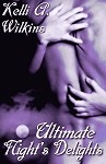 Ultimate Night's Delights - Kelli A. Wilkins