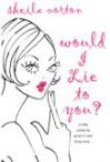 Would I Lie To You? - Sheila Norton