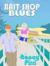 Bait Shop Blues - Nancy Pirri