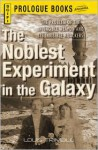 The Noblest Experiment in the Galaxy - Louis Trimble
