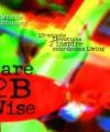 Dare 2B Wise: 10 minute devotions 2 inspire courageous living - Joe White, Kelli Stuart