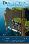 Dubh-linn: A Novel of Viking Age Ireland (The Norsemen Saga) (Volume 2) - James L. Nelson