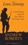 Love, Tommy: War Letters from the Frontline 1914-2010 - Andrew Roberts