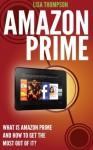 Amazon Prime: What is Amazon Prime, Kindle Owners's Lending Library ( KOLL) and How to Get the Most Out of It? - Lisa Thompson