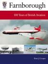 Farnborough: 100 Years of British Aviation - Peter J. Cooper