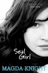 Seal Girl - Magda Knight