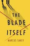 The Blade Itself - Marcus Sakey, Grover Gardner