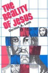 The Reality of Jesus: An Essay in Christology - Dermot A. Lane