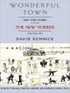Wonderful Town: New York Stories from The New Yorker (Audio) - David Remnick, Joe Morton, Tyne Daly, Maria Tucci