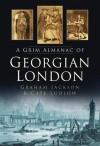 A Grim Almanac of Georgian London (Grim Almanacs) - Graham Jackson, Cate Ludlow