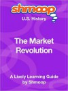 The Market Revolution: Shmoop US History Guide - Shmoop
