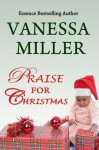 Praise for Christmas - Vanessa Miller