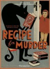 Recipe for Murder: Frightfully Good Food Inspired by Fiction - Estérelle Payany, Jean-Francois Martin, Jean-François Martin