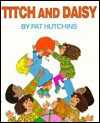 Titch and Daisy - Pat Hutchins